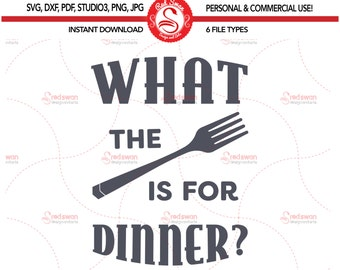 Kitchen SVG What The Fork Is For Dinner cutting file, svg, dxf, pdf, RAP Song, jpg, png, Funny Kitchen Sign, Cutting File