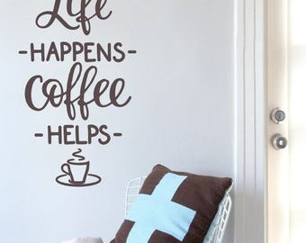 Life Happens, Coffee Helps Wall Sticker Decal Art