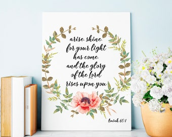 Bible Verse Wall Art, Arise Shine For Your Light Has Come, Isaiah 60:1, Scripture Printable, Biblical, Christian Quote 11x14 8x10 5x7 4x6