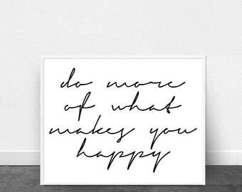 Do More of What Makes You Happy Typography Poster Minimalist Print Motivational Quote Black and White Wall art Boho Home Decor Printable