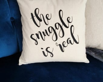 The Snuggle Is Real - Cotton/Linen throw pillow cover - COVER ONLY - 18 x 18 - cute pillow covers - farmhouse style - farmhouse decor