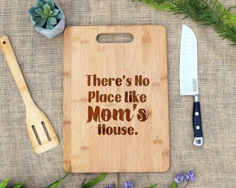 There's No Place Like Mom's House Cutting Board, Personalized Cutting Board, Mother's Day Cutting Board, Mom Birthday,Christmas,Cheese board