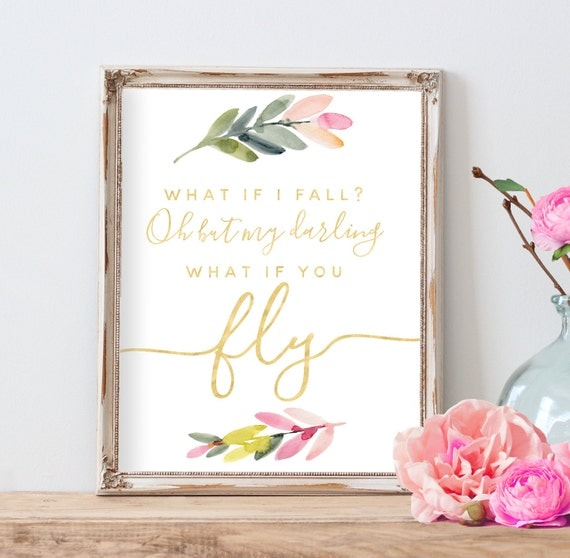 What If I Fall Oh My Darling, What If You Fly, Nursery Decor, Inspirational Sign, Kids Room, Wall Art, Boho Watercolor Nursery Art, Floral