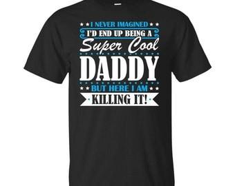 Daddy, Daddy Gifts, Daddy Shirt, Super Cool Daddy, Gifts For Daddy, Daddy Tshirt