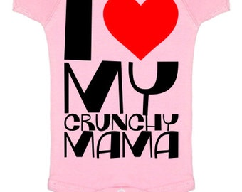 I Love My Crunchy Mama | for Baby & Toddler