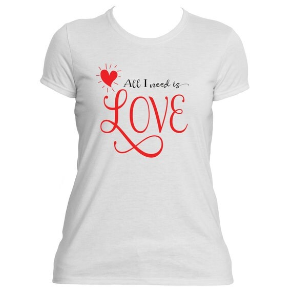 All I need is Love Valentine's Heart Shirt in Pink or White