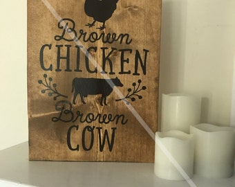 Brown Chicken Brown Cow Painted Rustic Wood Sign