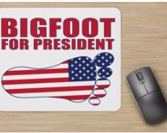 Bigfoot for President Mouse Pad