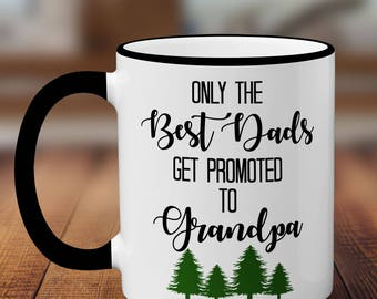 Only The Best Dads Get Promoted To Grandpa Mug, Ceramic Coffee Cup, Pregnancy Announcement Mug, Mug For Grandpa, Christmas Gift For Dad Mug