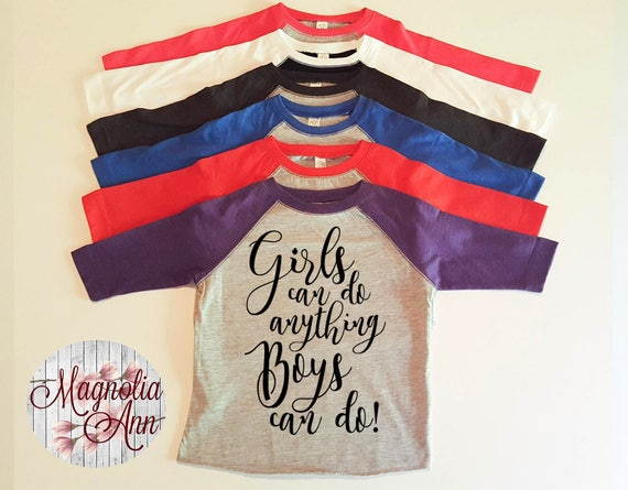 Girls Can Do Anything Boys Can Do, Equality, Girl Power, Toddler Baseball Raglan T-shirt in 6 Colors in Sizes 2T-5/6