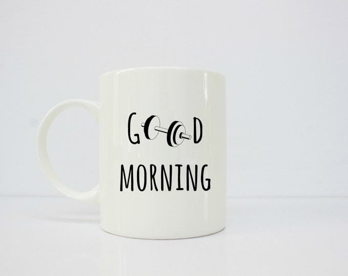 Good morning fitness mug - fitness gifts - fitness motivation - fitness gifts for him - dumbbell - fitness gifts for her - personal trainer