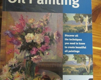 The Art of OIL PAINTING- by Walter Foster-2003 - 144 pages- Learn oil painting techniques