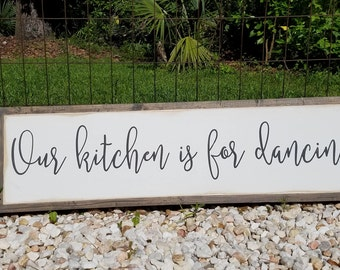 """Our Kitchen Is For Dancing Sign 8""""x32""""