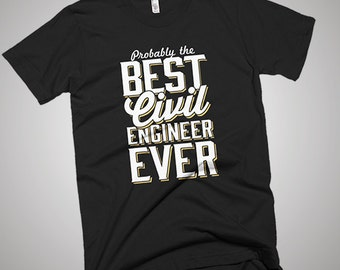 The Best Civil Engineer Ever T-Shirt