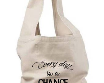 Every day is a chance to change / tote bag / gym bag / motivation bag / overnight bag / workout bag