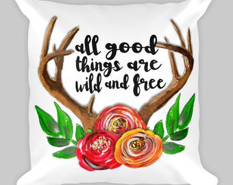 All Good Things Pillow, Wild and Free Pillow, Antlers Pillow, Decorative Pillow, Throw, Antlers