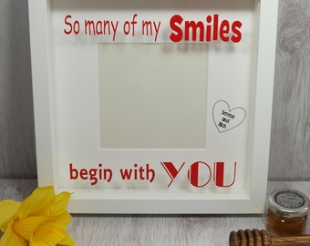Personalised So Many Of My Smiles Begin With You Frame, Handmade