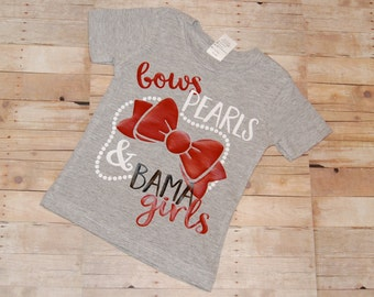 Bows, Pearls & Bama Girls Shirt, Alabama Shirt, Roll Tide Shirt, Crimson Tide Shirt, Toddler alabama Shirt, Girls Alabama Shirt