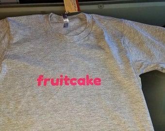 Fruitcake Screenprint T-shirt, LGBT, gay, lesbian, bisexual, transgender, pride, crazy, black silver grey pink, men's, women's, punk, LGBTQA