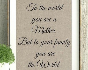 Mothers Day Poem, Mothers Day Gift, Mothers Day Quote, Gift for Mom, Mom you are the world, Mothers Day Gift From Us, Wall Art, Mother Quote