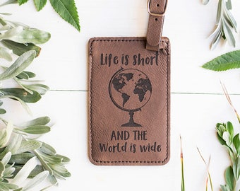 Luggage Tag with Travel Quote and Globe, Life is Short and the World is Wide - Unique Travel Gifts, Suitcase Bag Tag, World Travelers LT3