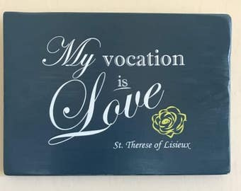 Saint Therese of Lisieux quote - Wood sign