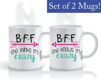 BFF She Thinks Im Crazy She Knows Im Crazy Best Friend Coffee Mug Set