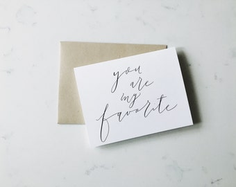 A2 Card 'You Are My Favorite' // Hand Lettered Greeting Card, Love, Blank Inside