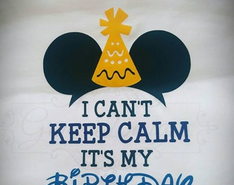 Can't Keep Calm - It's my birthday in Disney - Adult Disney Birthday raglan - Disney Birthday - Mickey birthday shirt - Adult Disney shirt