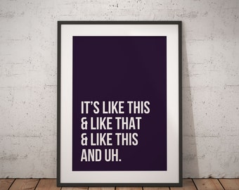 It's Like This & Like That... | Printable Wall Art