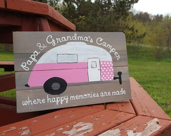 Papa And grandma's camper where happy memories are made