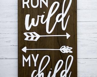 Run Wild My Child Sign   Nursery Wall Decor