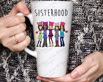 17 oz Sisterhood Latte Mug, March for Truth , March for the cure, Susan Komen, Womens rights, feminist mug, gift for her, Mothers day
