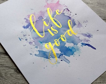 Hand-painted Watercolour 'Life is Good' Unframed Art