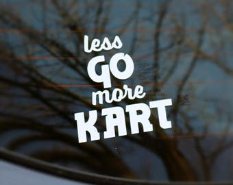 Less GO more KART decal vinyl sticker - Die Cut
