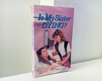 Is My Sister Dying? by Alida E. Young - 1991 YA Paperback - Lifelines