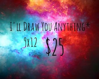 I'll Draw You Anything*