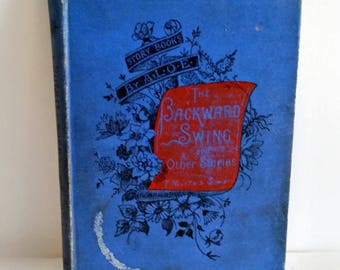 "Rare Antique 1902 Children's Book ""The Backward Swing and Other Stories"""