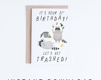 Printable 21st Birthday Cards, Funny 21 Birthday Cards Instant Download, Freegan Raccoons, Let's Get Trashed, For Her, Him, For Friends