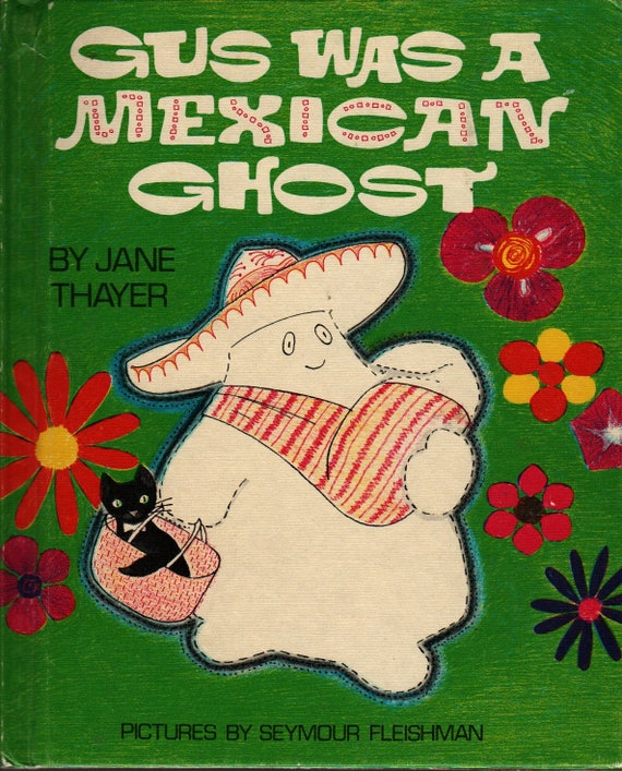 Gus Was a Mexican Ghost - Jane Thayer - Seymour Fleishman - 1974 - Vintage Kids Book