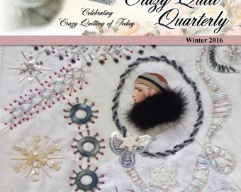 Crazy Quilt Quarterly Magazine Winter 2016
