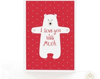 Bear card, I love you this much, bear hug Valentine, love card in red with white hearts