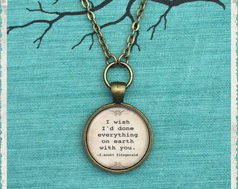 Fitzgerald Quote Necklace, I Wish I'd Done Everything With You, Famous Quote, Bookish Gift, Book Necklace, Romantic Gift Idea, Gift for Her