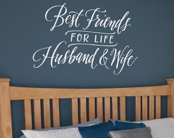 Bedroom Wall Decor - Best friends for life Husband and Wife - Bedroom Wall Decal - Romantic Quote - Newlyweds - Wedding Gift