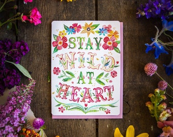 Stay Wild at Heart - Greeting Card