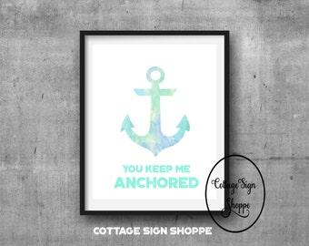 You Keep Me Anchored, Coastal Decor, Beach Decor, Instant DOWNLOAD, YOU PRINT, Nautical Decor, Anchor Wall Art, Nautical Wall Art, Beach Art