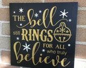 """Christmas Sign/The Bell Rings for all who truly Believe/Wood Sign/Christmas Decor/Home Decor/Christmas Bells Snowflakes/Black/12""""x12"""""""