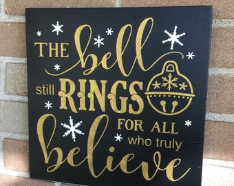"Christmas Sign/The Bell Rings for all who truly Believe/Wood Sign/Christmas Decor/Home Decor/Christmas Bells Snowflakes/Black/12""x12"""