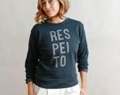 Respeito, Respect Shared Humanity Unisex Sweatshirt (Proceeds go to ACLU)