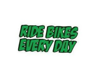 Ride Bikes Every Day 2 Color Vinyl Sticker/Decal
